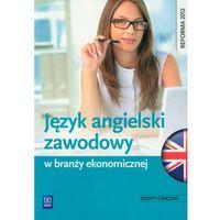Pozostałe książki, Język angielski zawodowy w branży ekonomicznej Zeszyt ćwiczeń Badowska-Kionka Joanna