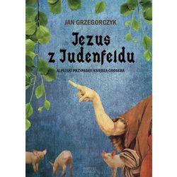 JEZUS Z JUDENFELDU (opr. miękka)