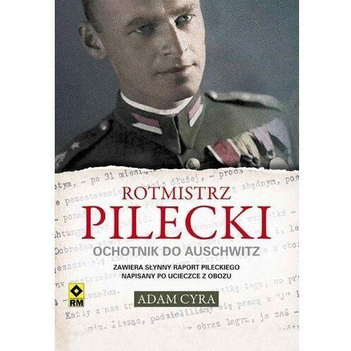 E-booki, Rotmistrz Pilecki. Ochotnik do Auschwitz - Adam Cyra (MOBI)