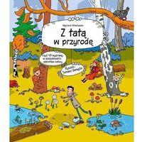 Słowniki, encyklopedie, Z tatą w przyrodę - wojciech mikołuszko