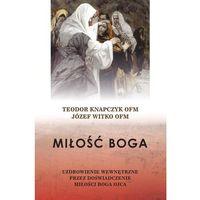 Książki religijne, Miłość Boga. Uzdrowienie wewnętrzne - Knapczyk Teodor Witko Jozef (opr. miękka)