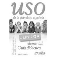 Książki do nauki języka, Uso de la Gramatica Junior Elemental. Książka Nauczyciela (opr. miękka)