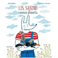 Książki dla dzieci, Lis, sąsiad i nasza planeta (opr. twarda)