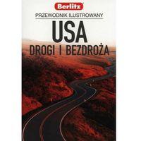 Przewodniki turystyczne, PRZEWODNIK ILUSTROWANY USA DROGI I BEZDROŻA (opr. broszurowa)