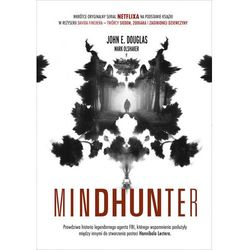 Mindhunter Tajemnice elitarnej jednostki FBI zajmującej się ściganiem seryjnych przestępców (opr. broszurowa)
