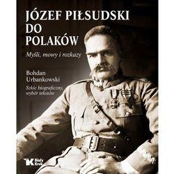 Do Polaków. Myśli, mowy i rozkazy - Józef Piłsudski (opr. twarda)