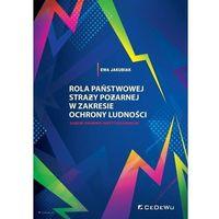 Biblioteka biznesu, Rola Państwowej Straży Pożarnej w zakresie... - Ewa Jakubiak (opr. broszurowa)