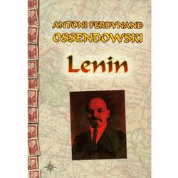 Lenin. - Antoni Ferdynand Ossendowski (opr. twarda)