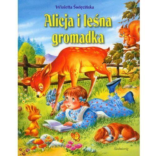 Książki dla dzieci, Alicja i leśna gromadka (opr. miękka)
