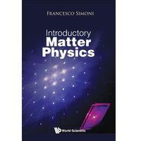 Pozostałe książki, Introductory Matter Physics Simoni, Francesco (Univ Politecnica Delle Marche, Italy)