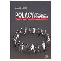 Politologia, Polacy wobec przemocy politycznej Studium typów postaw i ocen moralnych