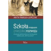 E-booki, Szkoła miejscem (nie) do rozwoju - Anita Famuła-Jurczak