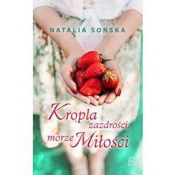 Kropla zazdrości, morze miłości - 35% rabatu na drugą książkę! (opr. miękka)