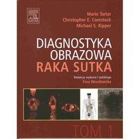 Książki medyczne, Diagnostyka obrazowa raka sutka Tom 1 (opr. twarda)