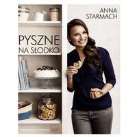 Książki kulinarne i przepisy, Pyszne. Na słodko - Dostawa zamówienia do jednej ze 170 księgarni Matras za DARMO (opr. twarda)