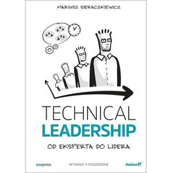 Technical leadership od eksperta do lidera wyd. 2 (opr. miękka)
