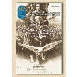 """Dzieje stadionu sportowego ts """"Wisła""""w Krakowie (1914-1924) - Dobiesław Dudek - ebook"""