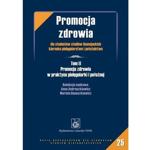 Książki medyczne, Promocja zdrowia dla studentów studiów licencjackich kierunku pielęgniarstwo i położnictwo (opr. miękka)