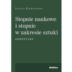 Stopnie naukowe i stopnie w zakresie sztuki - Łukasz Kierznowski - książka (opr. broszurowa)
