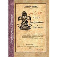 Pedagogika, Boy Scouts Indyanizm w Wychowaniu (opr. twarda)