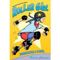 Książki dla dzieci, Roller Girl. Dziewczyna z pasją (opr. twarda)