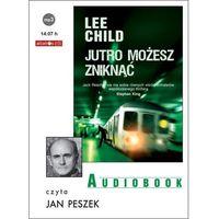 Audiobooki, Jutro możesz zniknąć - Lee Child