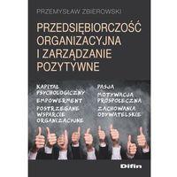 Biblioteka biznesu, Przedsiębiorczość organizacyjna i zarządzanie pozytywne - Przemysław Zbierowski