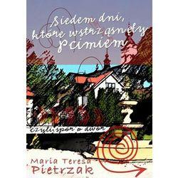 Siedem dni, które wstrząsnęły Pcimiem - Maria Teresa Pietrzak - ebook