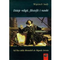 Filozofia, Dzieje religii, filozofii i nauki. Tom 3. Od Pico della Mirandoli do Miguela Serveta (opr. twarda)