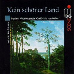Berliner Vokalensemble Carl Maria Von Weber - Kein Schoner Land