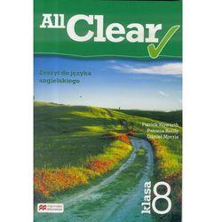 All Clear 8 Zeszyt do jęz. angielskiego MACMILLAN - Daniel Morris, Patrick Howarth, Patricia Reilly (opr. miękka)