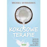 Hobby i poradniki, Kokosowe terapie skuteczne panaceum na twoje dolegliwości (opr. miękka)