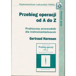 Przebieg operacji od A do Z. Praktyczny przewodnik dla instrumentariuszek dc/ (opr. miękka)