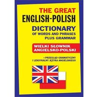 Słowniki, encyklopedie, The Great English-Polish Dictionary of Words and Phrases plus Grammar (opr. twarda)