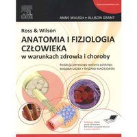 Książki o zdrowiu, medycynie i urodzie, Ross Wilson Anatomia i fizjologia człowieka w warunkach zdrowia i choroby (opr. miękka)