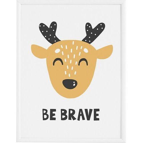 Plakaty, Plakat Be Brave 21 x 30 cm