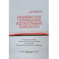 Filozofia, Moderacyjne i synergiczne kształtowanie dorosłości (opr. miękka)