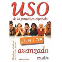 Książki do nauki języka, Uso de la gramatica espanola Junior avanzado - Ramon Palencia (opr. miękka)