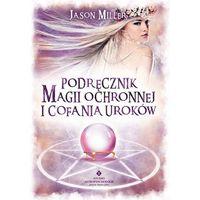 Senniki, wróżby, numerologia i horoskopy, Podręcznik magii ochronnej i cofania uroków (opr. miękka)