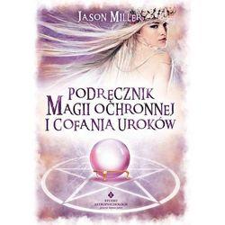 Podręcznik magii ochronnej i cofania uroków (opr. miękka)