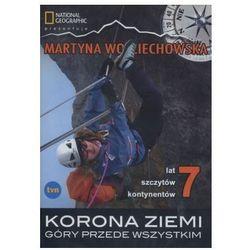 Korona ziemi. Góry przede wszystkim - Martyna Wojciechowska