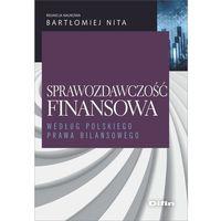 Biblioteka biznesu, Sprawozdawczość finansowa według polskiego prawa bilansowego (opr. broszurowa)