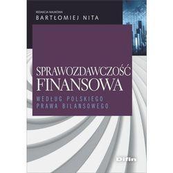Sprawozdawczość finansowa według polskiego prawa bilansowego (opr. broszurowa)