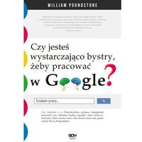 E-booki, Czy jesteś wystarczająco bystry, żeby pracować w Google? - William Poundstone