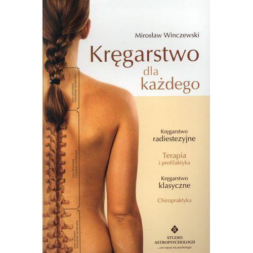 Książki medyczne, Kręgarstwo Dla Każdego (opr. miękka)