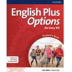 English Plus Options 7 Podręcznik z płytą CD - Ben Wetz, Diana Pye (opr. miękka)