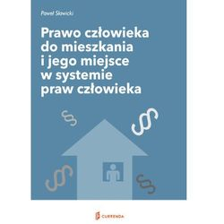 Prawo człowieka do mieszkania i jego miejsce w systemie praw człowieka (opr. miękka)