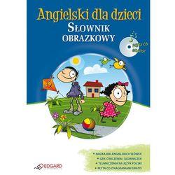 Angielski dla dzieci. Słownik obrazkowy - Praca Zbiorowa (opr. broszurowa)