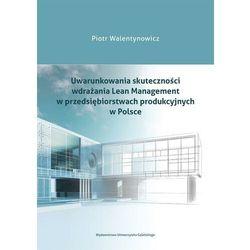 Uwarunkowania skuteczności wdrażania Lean Management w przedsiębiorstwach produkcyjnych w Polsce - Piotr Walentynowicz - ebook