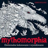 Książki dla dzieci, Mythomorphia Ekstremalne kolorowanie i wyszukiwanie (opr. miękka)
